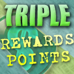 Day 3 - TRIPLE Rewards Points