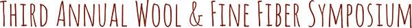 Third Annual Wool & Fine Fiber Symposium