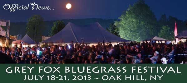 Grey Fox Bluegrass Festival 2013 Lineup Announced & Tickets Info