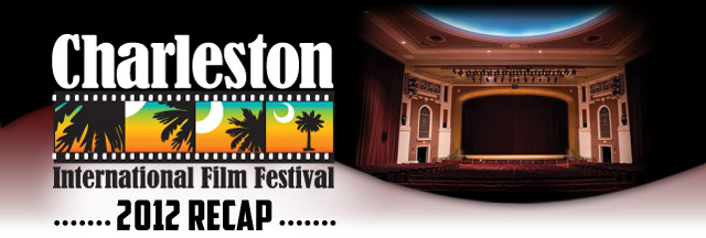Charleston International Film Festival 2012 Recap