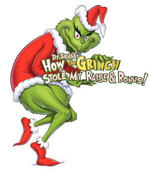 Grinch stole my raise and bonus