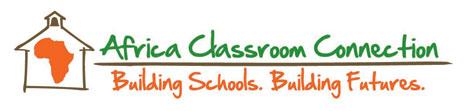 Africa Classroom Connection: Building Schools. Building Futures.