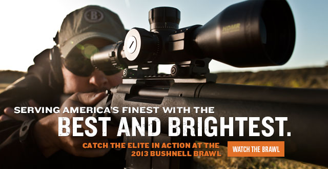 Serving America's Finest with the Best and Brightest. Catch the elite in action at the 2013 Bushnell Brawl.