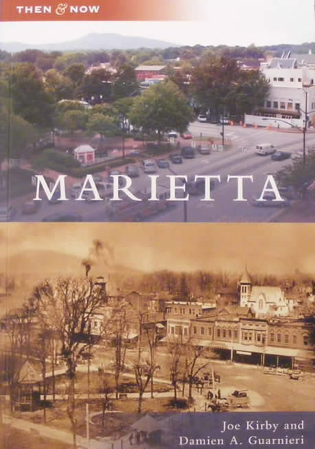 Marietta Then and Now - Joe Kirby and Damien A Guarnieri
