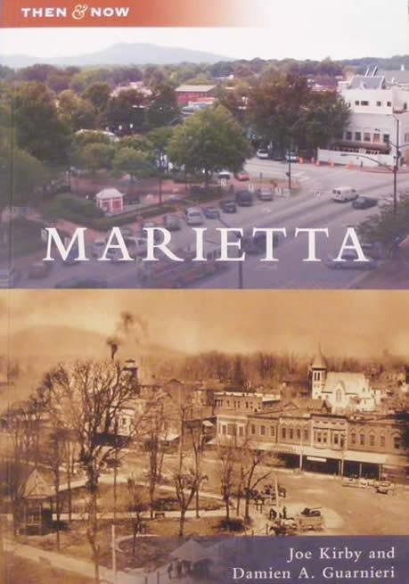 Marietta Then and Now - Joe Kirby and Damien A Guarnieri