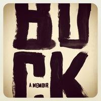 Buck: a Memoir by MK Asante