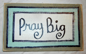 pray big