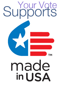 Your Vote helps support our USA made factory and US Jobs