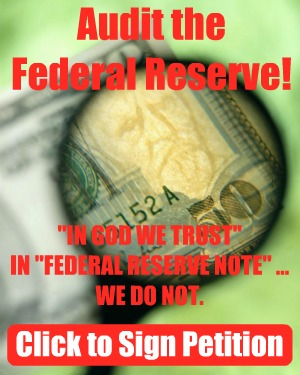 Sign new petition to audit the Federal Reserve! We must have transparency.