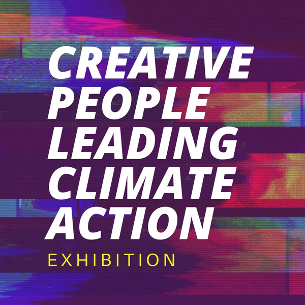 creative people leading climate action exhibition