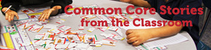 Common Core Stories from the Classroom